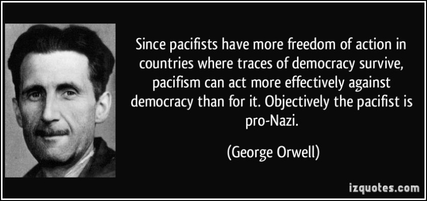 quote-since-pacifists-have-more-freedom-of-action-in-countries-where-traces-of-democracy-survive-george-orwell-257209