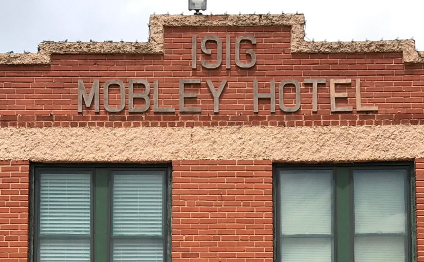 My Travels: The Mobley Hotel; Cisco, TX